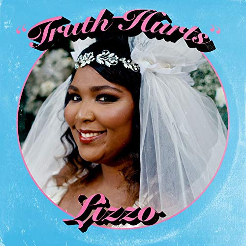 Truth Hurts - Lizzo